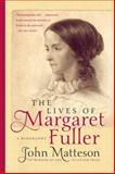 The Lives of Margaret Fuller, John Matteson, 0393343596