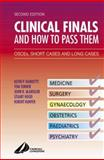 Clinical Finals and How to Pass Them : OSCE's, Short Cases and Long Cases, Turner, Tom and Hood, Stuart, 0443073597