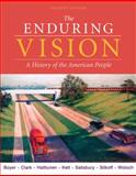 The Enduring Vision : A History of the American People, Boyer, Paul S. and Clark, Clifford E., Jr., 0495793590