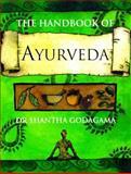 The Handbook of Ayurveda, Godagama, Shantha, 1885203594
