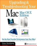 Upgrading and Troubleshooting Your MAC : Macos X Edition, Steinberg, Gene, 007219359X