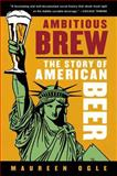 Ambitious Brew, Maureen Ogle, 0156033593