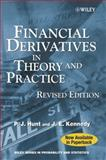 Financial Derivatives in Theory and Practice, Kennedy, Joanne and Hunt, Philip, 0470863595