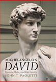 Michelangelo's David : Florentine History and Civic Identity, Paoletti, John T., 110704359X