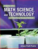 Inquiry into Math, Science and Technology for Teaching Young Children, Prairie, Arleen Pratt, 1401833594