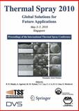 Thermal Spray 2010: Global Solutions for Future Applications : Proceedings of the International Thermal Spray Conference, , 1441983597