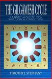 The Gilgamesh Cycle, Timothy Stephany, 1481893599