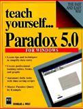 Teach Yourself Paradox 5 for Windows, Siegel, Charles, 1558283595