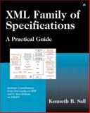 XML Family of Specifications : A Practical Guide, Sall, Kenneth B., 0201703599