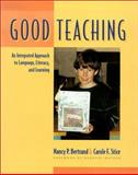 Good Teaching : An Integrated Approach to Language, Literacy, and Learning, Bertrand, Nancy and Stice, Carole F., 0325003599