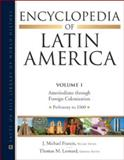 Encyclopedia of Latin America, Leonard, Thomas M. and Francis, J. Michael, 0816073597