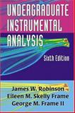Undergraduate Instrumental Analysis, Robinson, James W. and Frame, Eileen M. Skelly, 0824753593