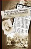 Pioneering Women and Plant Pathology, Jean Beagle Ristiano, 0890543593