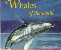 Whales of the World, Clapham, Phil, 0896583597