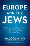 Europe and the Jews, Malcolm Hay, 0897333594