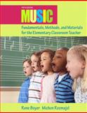 Music Fundamentals, Methods, and Materials for the Elementary Classroom Teacher, Boyer, Rene and Rozmajzl, Michon, 0132563592
