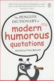 The Penguin Dictionary of Modern Humorous Quotations, Fred Metcalf, 0140243593