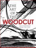 The Art of the Woodcut, Malcolm C. Salaman, 0486473597