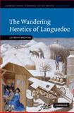The Wandering Heretics of Languedoc, Bruschi, Caterina, 0521873592