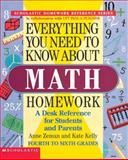 Everything You Need to Know about Math Homework, Kate Kelly and Anne M. Zeman, 0590493590