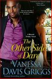 The Other Side of Dare, Vanessa Davis Griggs, 0758273592