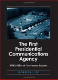 The First Presidential Communications Agency : Roosevelt's Office of Government Reports, Lee, Mordecai, 0791463591