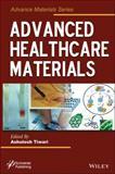 Advanced Healthcare Nanomaterials, Tiwari, Ashutosh, 1118773594