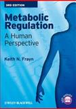 Metabolic Regulation : A Human Perspective, Frayn, Keith N., 1405183594