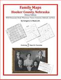 Family Maps of Hooker County, Nebraska, Deluxe Edition : With Homesteads, Roads, Waterways, Towns, Cemeteries, Railroads, and More, Boyd, Gregory A., 1420313592