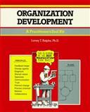 Organization Development : A Practitioner's Tool Kit, Ralphs, Lenny, 156052359X