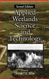 Applied Wetlands Science and Technology : A Guide to Wetland Identification, Delineation, Classification and Mapping, Kent, Donald M. and O'Connor, G. A., 156670359X
