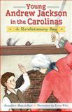 Young Andrew Jackson in the Carolinas, Jennifer Hunsicker, 1626193592