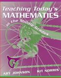 Teaching Today's Mathematics in the Middle Grades, Johnson, Art and Norris, Kit, 0205433596