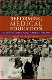 Reforming Medical Education : The University of Illinois College of Medicine, 1880-1920, Solberg, Winton U., 0252033590
