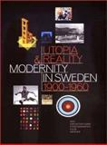 Utopia and Reality : Modernity in Sweden, 1900-1960, Rudberg, Eva, 0300093594