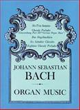 Organ Music, Johann Sebastian Bach, 0486223590