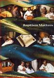 Baptism Matters, Nick Whitehead and Hazel Whitehead, 071514359X