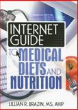 Internet Guide to Medical Diets and Nutrition, Brazin, Lillian R., 0789023598