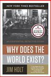 Why Does the World Exist?, Jim Holt, 0871403595