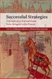 Successful Strategies : Triumphing in War and Peace from Antiquity to the Present, , 1107633591