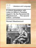 A Critical Dissertation with Notes on Milton's Paradise Regain'D by the Reverend Mr Meadowcourt, the Second Edition, Corrected, Richard Meadowcourt, 1140753592