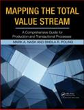 Value Stream Mapping the Complete Guide to Production and Transac, Nash Mark Staff, 1563273594