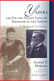 Yazoo : On the Picket Line of Freedom in the South: A Personal Narrative, Morgan, Albert T., 1570033595