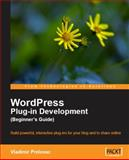 WordPress Plug-in Development (Beginner's Guide), Prelovac, Vladimir, 1847193595