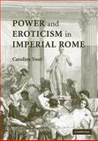 Power and Eroticism in Imperial Rome, Vout, Caroline, 0521123607