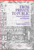 From Private to Public : Natural Collections and Museums, Beretta, Marco, 0881353604