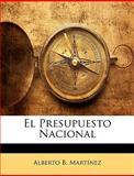El Presupuesto Nacional, Alberto B. Martínez, 1145993605