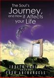 The Soul's Journey, and How It Affects Your Life, Judith Farley, 149188360X