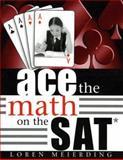 Ace the Math on the SAT, Loren Edward Meierding, 1578863600