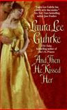 And Then He Kissed Her, Laura Lee Guhrke and Laura L. Guhrke, 006114360X